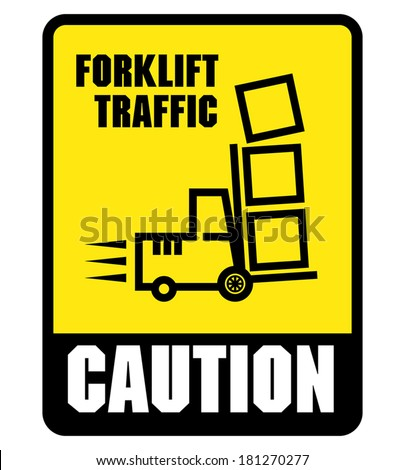 Caution Look Out For Forklifts label or sign, vector illustration - stock vector