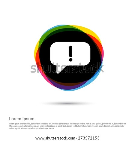 Caution sign with speech bubble Chat icon, White pictogram icon creative circle Multicolor background. Vector illustration. Flat icon design style - stock vector