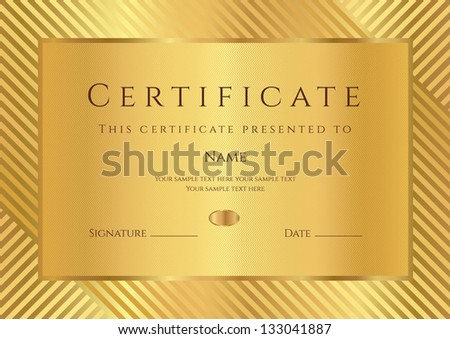Certificate of completion with stripy pattern and border. Golden background design usable for diploma, invitation, gift voucher, coupon, official or different awards. Vector - stock vector