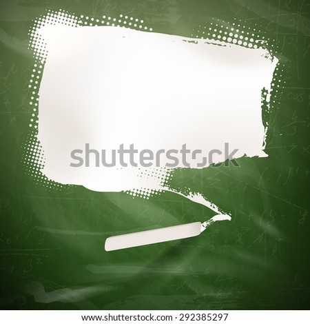 Chalked speech bubble on green school board background. EPS 10 vector file included - stock vector