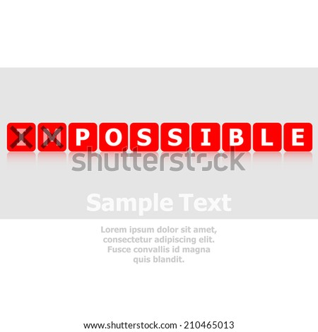 Changing the word impossible to possible.  - stock vector