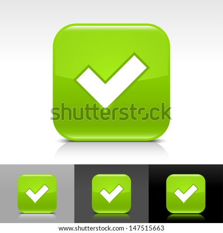 Check mark icon. Green color glossy web button with white sign. Rounded square shape with shadow, reflection on white, gray, black background. Vector illustration design element 8 eps  - stock vector