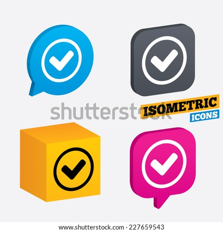 Check mark sign icon. Yes circle symbol. Confirm approved. Isometric speech bubbles and cube. Rotated icons with edges. Vector - stock vector