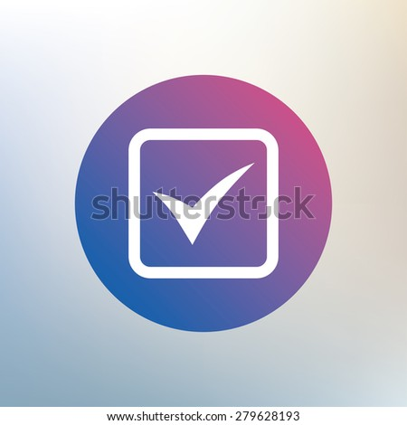 Check mark sign icon. Yes square symbol. Confirm approved. Icon on blurred background. Vector - stock vector