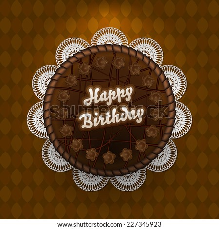 Chocolate cake with birthday wishes - vector illustration - stock vector