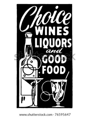 Choice Wines Liquors And Good Food - Retro Ad Art Banner - stock vector