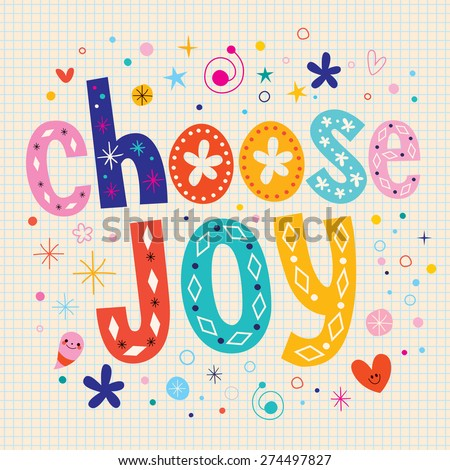 choose joy - stock vector