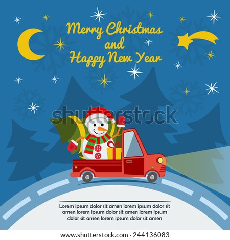 Christmas and New Year greeting card with delivery van carry snowman in Santa Claus hat and Christmas tree and gifts goes on winter road in Xmas eve. Template vector concept. - stock vector