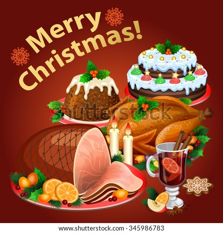 Christmas dinner, traditional christmas food and desserts, roast Turkey, ham, Christmas pie, pudding, mulled wine. Vector illustration - stock vector