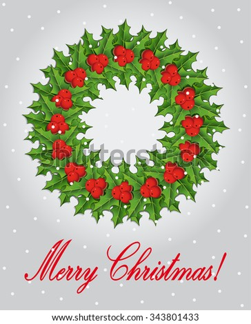 Christmas greeting card and background with Christmas wreath with holly berries and Merry Christmas lettering. Vector illustration. - stock vector