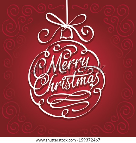 Christmas Holidays Greeting Card. Merry Christmas calligraphic type lettering inside bauble or ball on red background, vector illustration - fully adjustable and scalable. - stock vector