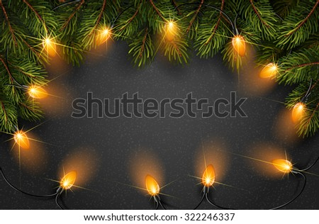 Christmas light with fir branches on black texture. Vector illustration - stock vector