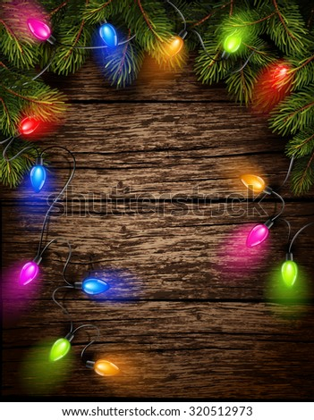 Christmas light with fir branches on old wooden texture. Vector illustration - stock vector
