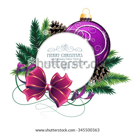 Christmas ornaments with bow, ribbon and fir tree branches on white background. Christmas card with round place for text - stock vector
