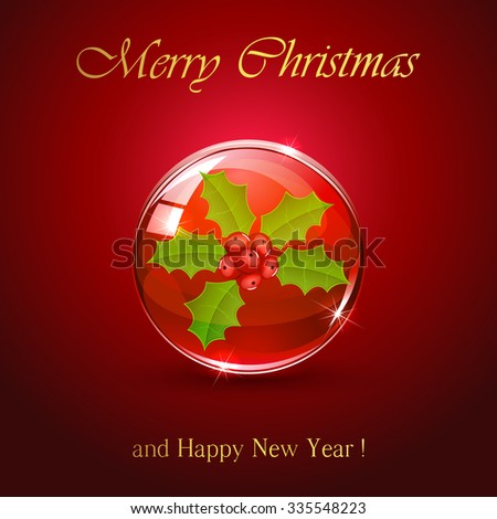Christmas sphere with holly berry on red background, illustration. - stock vector