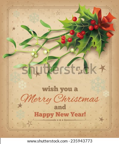 Christmas vintage card with holly and mistletoe bouquet. Vector eps 10.  - stock vector