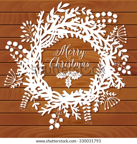 Christmas wreath made of leaf and flower on table top, winter  door decoration, white paper and wood background. Greeting card template, wreath and place for your text. Vector Illustration - stock vector