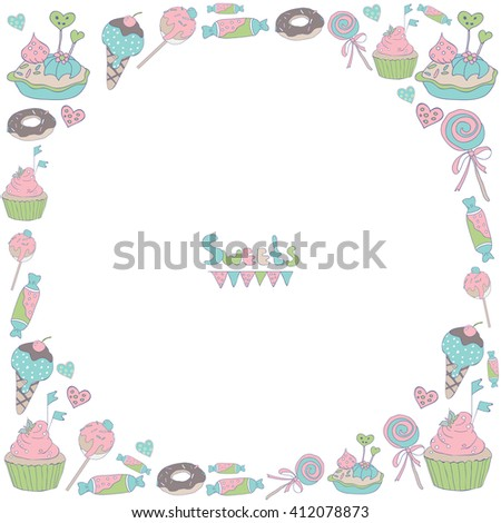 Circle frame with hand drawn sweets: ice cream, donuts, candy, cupcake, cake. Pastry pattern. - stock vector