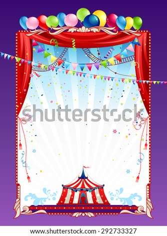 Circus poster with tent and bright balloons. Background for advertising, leaflet, cards, invitation and so on.  - stock vector