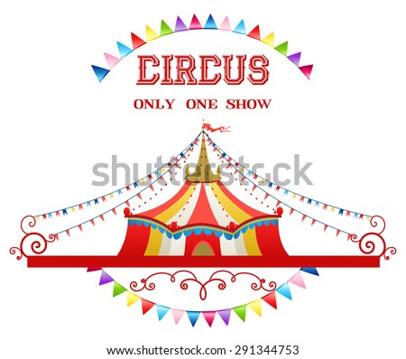 Circus tent isolated on white background for advertising, leaflet, cards, invitation and so on. Copy space. - stock vector