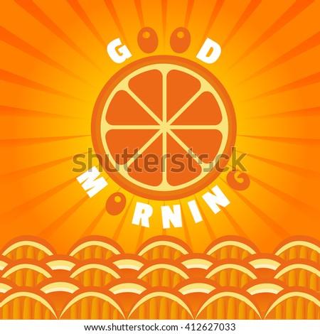 Citrus Fruits. Orange Good morning. Sliced orange sun. Citrus sea waves. Fresh orange wedges. Organic fruit morning Concept. Tropical citrus fruit for breakfast  juice, dessert. Vector Illustration - stock vector