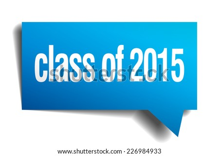 class of 2015 blue 3d realistic paper speech bubble - stock vector