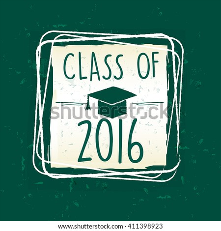 class of 2016 text with graduate cap with tassel - mortarboard, in frame over green old paper background, graduate education concept, vector - stock vector