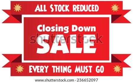 Closing down sale label or badge isolated on white background. All stock reduced. Everything must go. - stock vector