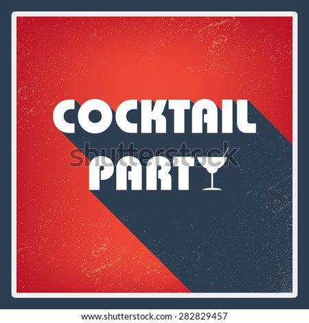 Cocktail party vintage invitation card template. Retro poster with creative typography and symbol of alcohol drink. Long shadow design. Eps10 vector illustration. - stock vector