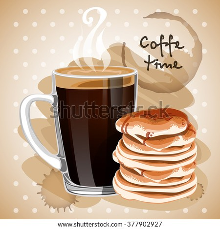 Coffee. A cup. Pancakes. Hot. Delicious, fresh. Breakfast. Background. Vector. - stock vector