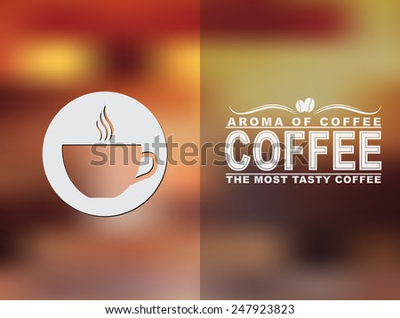 Coffee cup icon and text design with a blurred background. Vector illustration.  - stock vector