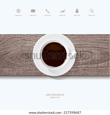 Coffee cup with wood texture and white area for copy space. Vector webpage idea for template design. - stock vector