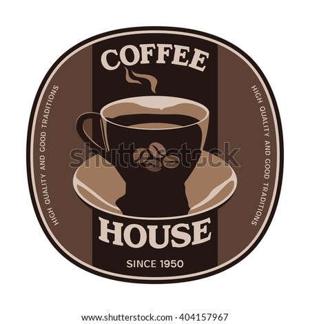 Coffee House sticker label design with cup and saucer - stock vector