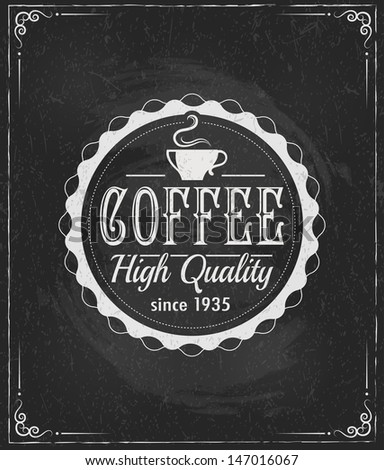 coffee label on chalkboard eps10 vector illustration - stock vector