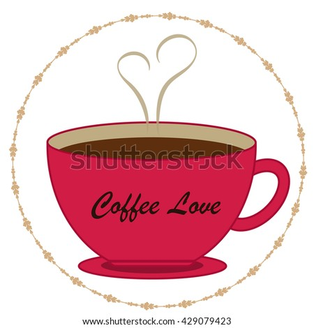 Coffee or Tea Cup With Steaming Heart Shape is an illustration with a cup of coffee or tea with steam coming off of it making the shape of a heart. - stock vector