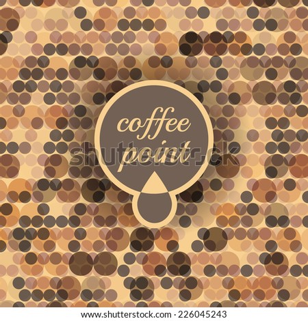 Coffee point logo. Can be used for business design. Dotted background in brown color. - stock vector