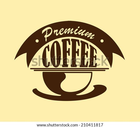 Coffee poster or icon with text Premium Coffee -  isolated on yellow colored background . Suitable for cooking, gastronomy, cafe logo and restaurant menu design - stock vector