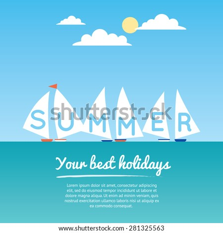 Collect of six yachts on the summer sea with lettering on sails. Flat modern vector illustration and design element. Summer time landscape, warm days on the water. Skyline sea or ocean. Place for text - stock vector