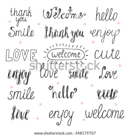 Collection of hand drawn words for your design. Welcome, thank you, hello, love, smile, enjoy, cute. Vector illustration - stock vector