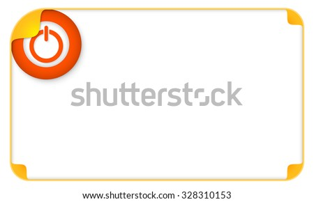 Color frame for your text and power button - stock vector