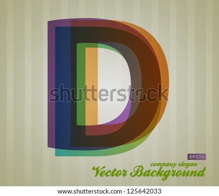 Color Transparency Letter. Retro Background. Symbol D. - stock vector