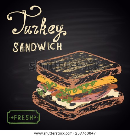 Colored chalk painted Turkey sandwich. Fast Food menu theme. - stock vector