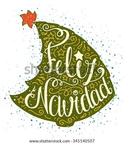 Colored doodle typography poster with green christmas tree. Cartoon cute card on celebration theme with lettering text - Feliz Navidad. Hand drawn vector illustration isolated on white background. - stock vector