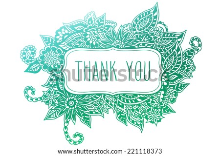 Colored ornate floral doodle frame isolated on white with hand drawn words 'thank you' on it. - stock vector