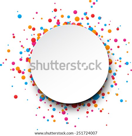 Colorful celebration background. Paper round speech bubble with confetti. Vector Illustration. - stock vector