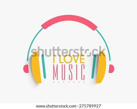 Colorful headphone with text I Love Music on white background. - stock vector