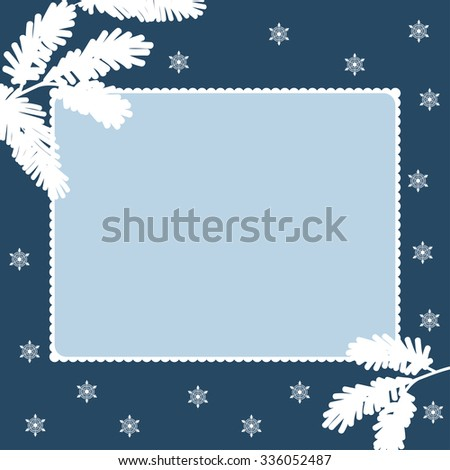 Colorful illustration background, invitation or greeting card template with beautiful winter snowflakes, fir branches and square frame for the text. Merry Christmas and Happy New Year. Vector design. - stock vector