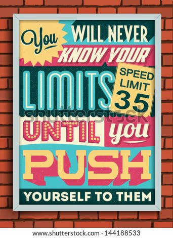 Colorful Retro Vintage Motivational Quote Poster with Calligraphic and Typographic Elements  - stock vector