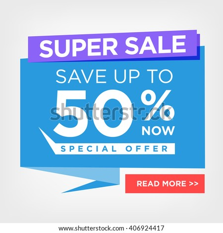 Colorful Super Sale 50 percent off Special Offer Save Now poster or flyer template with Read more CTA - call to action - button - stock vector