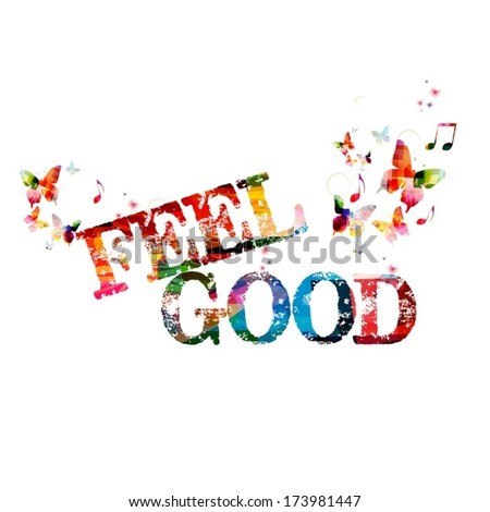 """Colorful vector """"FEEL GOOD"""" background with butterflies  - stock vector"""